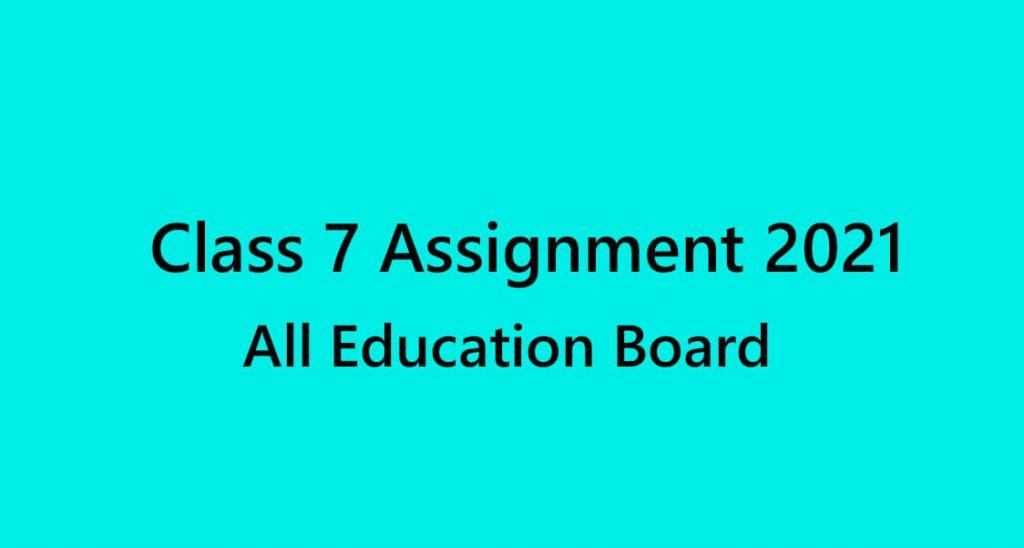 Class 7 Assignment 2021